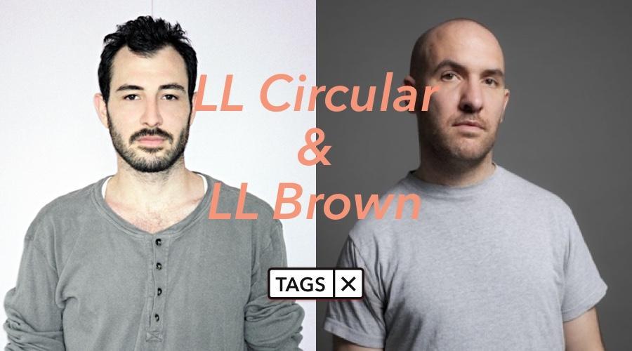 Work harder的最后一篇文章 LL Circular & LL Brown