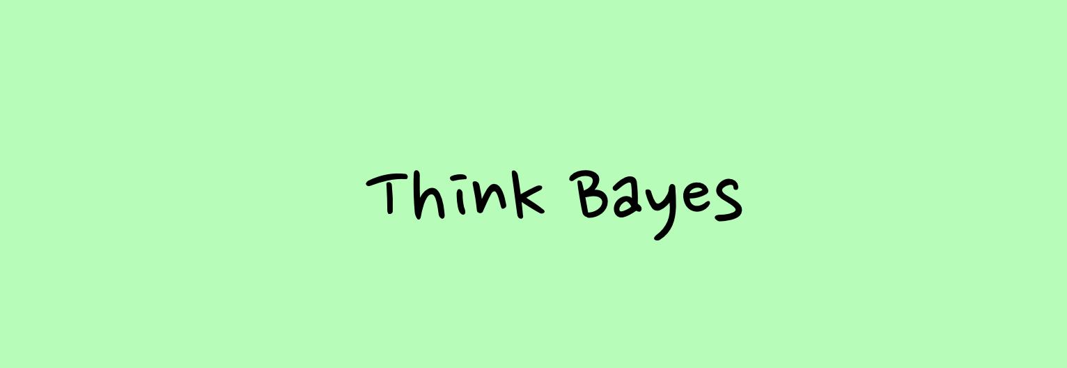 Think Bayes - 我所理解的贝叶斯定理