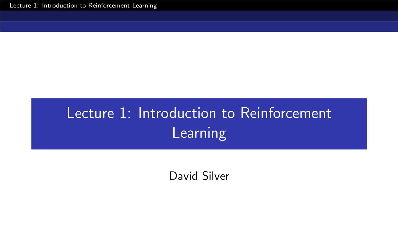 David Silver 增强学习——Lecture 1 强化学习简介