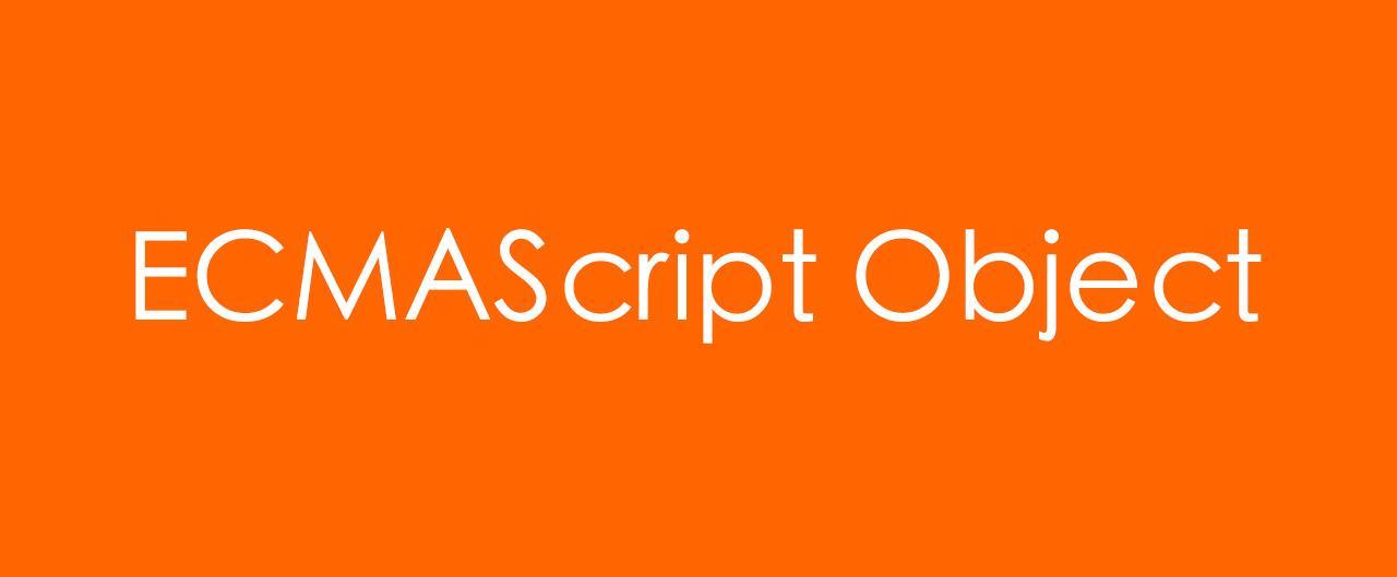 如何优雅的理解ECMAScript中的对象