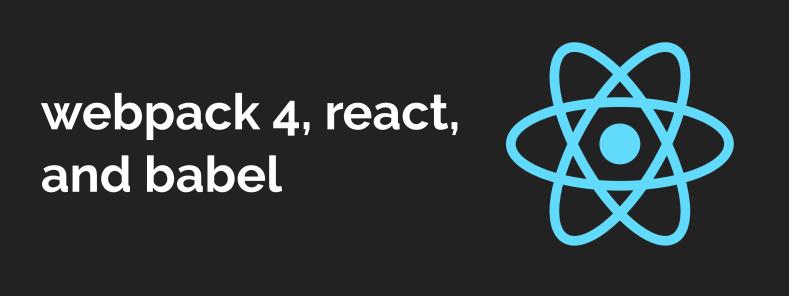 教程:从零开始使用webpack 4, Babel 7创建一个React项目(2018)